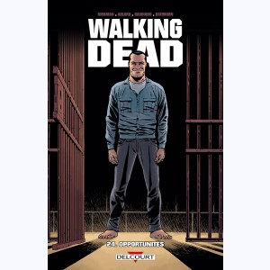 Walking Dead : Tome 24, Opportunités