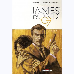 James Bond : Tome 1, VARGR