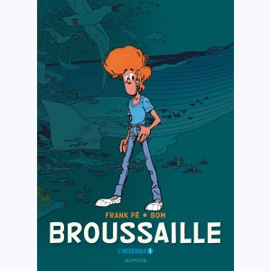 Broussaille : Tome 1, L'intégrale - 1978-1987