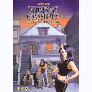 Wednesday Conspiracy : Tome 1, Sectes et Paranoïa