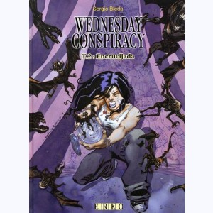 Wednesday Conspiracy : Tome 2, Encrucijada