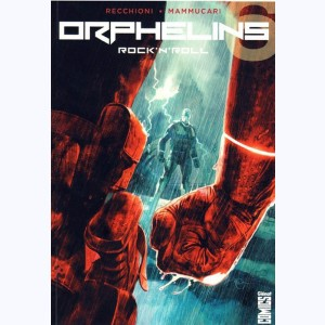 Orphelins : Tome 6, Rock'n'Roll