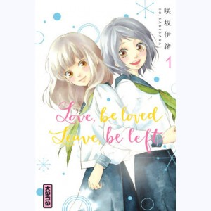 Love be loved Leave be left : Tome 1