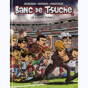 Banc de touche : Tome 2, Le grand fiasco