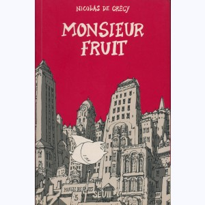 Monsieur Fruit : Tome 1
