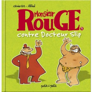 Monsieur Rouge : Tome 3, Mr Rouge contre docteur Slip