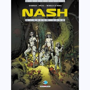 Nash : Tome 6, Dreamland