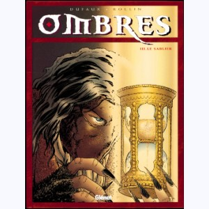 Ombres : Tome 3, Le sablier 1