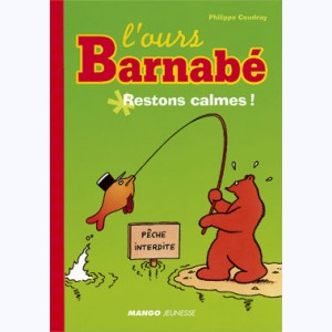 L'ours Barnabé : Tome 6, Restons calmes !