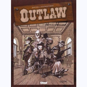 Outlaw : Tome 1, Jupons et corbillards