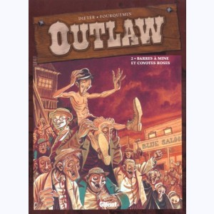 Outlaw : Tome 2, Barres à mine et coyotes roses