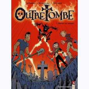 Outre tombe : Tome 1, Maman est revenue