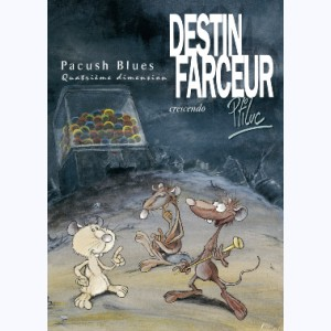 Pacush Blues : Tome 4, Quatrième dimension - Destin farceur - Crescendo