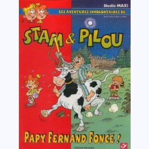 Stam et Pilou : Tome 2, Papy Fernand fonce !