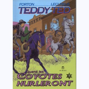 Teddy Ted : Tome 7, Quand les coyotes hurleront