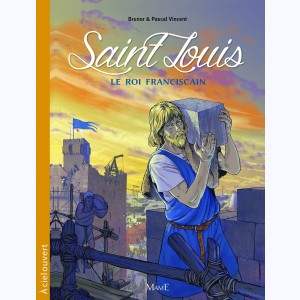 Saint Louis, le roi franciscain