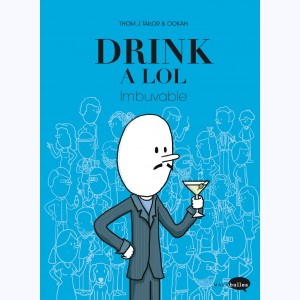 Drink a LOL : Tome 1, Imbuvable
