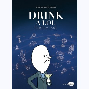 Drink a LOL : Tome 2, Electron ivre