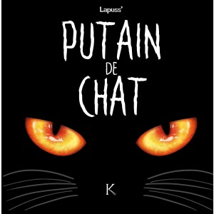 Putain de chat : Tome 1