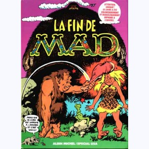 Mad (Le meilleur du journal) : Tome 5, La fin de MAD