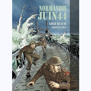 Normandie juin 44 : Tome 3, Gold beach / Arromanches