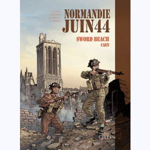 Normandie juin 44 : Tome 4, Sword beach / Caen