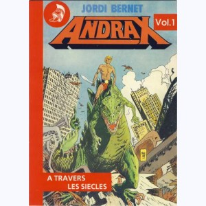 Andrax : Tome 1, A travers les siècles