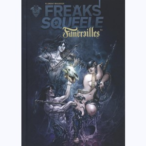 Freaks' Squeele - Funérailles : Tome 3