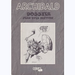 Archibald - Les carnets d'Archibald : Tome 5, Dossier Jean-Yves Mitton