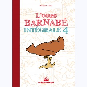 L'ours Barnabé : Tome 4, Intégrale