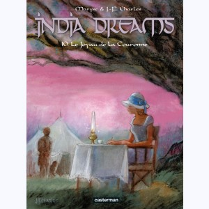 India Dreams : Tome 10, Le Joyau de la Couronne