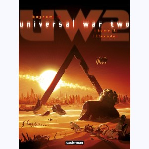 Universal War Two : Tome 3, L'Exode
