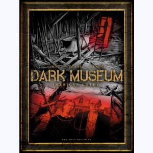 Dark Museum : Tome 1, American Gothic