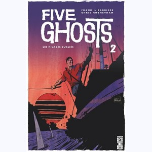 Five Ghosts : Tome 2, Les Rivages oubliés