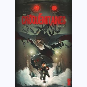 Croquemitaines : Tome 2