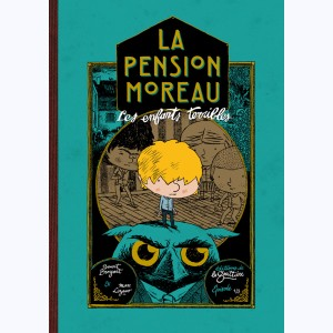 La pension Moreau : Tome 1, Les enfants terribles