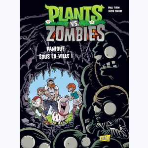 Plants vs. zombies : Tome 6, Panique sous la ville