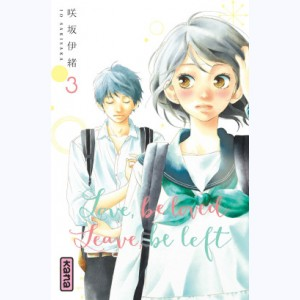 Love be loved Leave be left : Tome 3