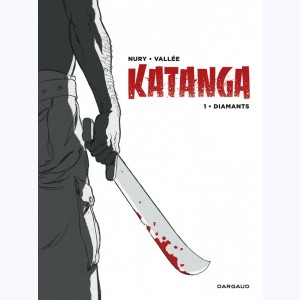 Katanga : Tome 1, Diamants :