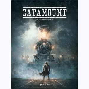 Catamount : Tome 2, Le train des maudits