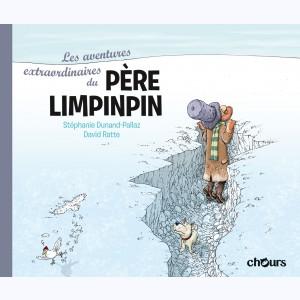 Les aventures extraordinaires du Père Limpinpin de David Ratte et Stéphanie Dunand-Pallaz chez Chours.