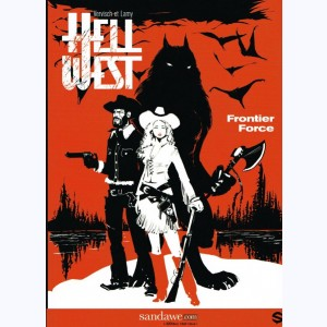 Hell West : Tome 1, Frontier Force