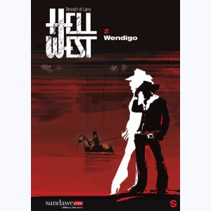 Hell West : Tome 2, Wendigo
