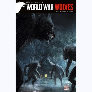 World War Wolves : Tome 3, De griffes et de crocs