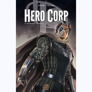 Hero Corp : Tome 3, Chroniques - Partie II