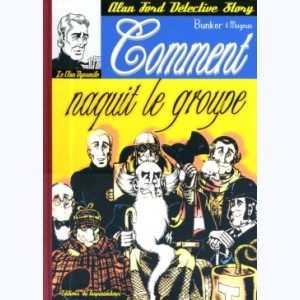 Alan Ford : Tome 1, Comment naquit le groupe