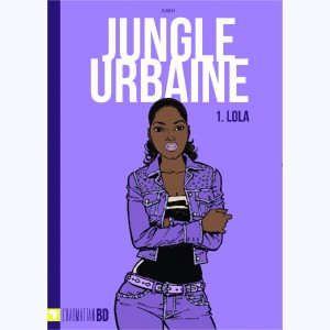 Jungle urbaine : Tome 1, Lola