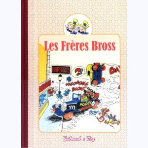 Les Frères Bross : Tome 1