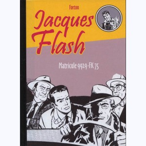 Jacques Flash : Tome 3, Matricule 9929-FK 75
