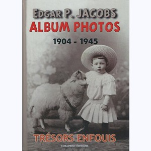 Edgar P. Jacobs : Tome 1, Album Photos 1904 - 1945